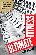 Ultimate Fitness The Quest for Truth about Exercise & Health