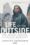 Life on the Outside The Prison Odyssey of Elaine Bartlett