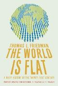The World Is Flat: A Brief History of the Twenty-First Century Cover