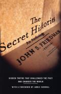 The Secret Histories: Hidden Truths That Challenged the Past and Changed the World