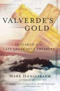 Valverdes Gold In Search of the Last Great Inca Treasure
