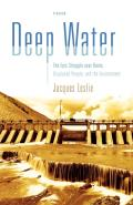 Deep Water The Epic Struggle Over Dams Displaced People & the Environment