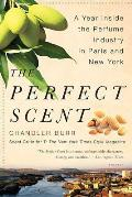 The Perfect Scent: A Year Inside the Perfume Industry in Paris and New York Cover