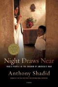 Night Draws Near Iraqs People in the Shadow of Americas War
