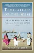 Temptations of the West: How to Be Modern in India, Pakistan, Tibet, and Beyond Cover