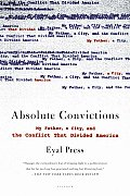 Absolute Convictions: My Father, a City, and the Conflict That Divided America Cover