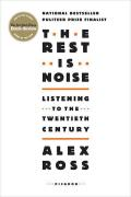 The Rest Is Noise: Listening to the Twentieth Century Cover