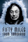 Fifty Miles from Tomorrow: A Memoir of Alaska and the Real People Cover