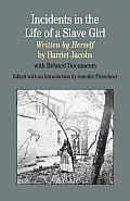 Incidents in the Life of a Slave Girl, Written by Herself: With Related Documents