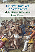Seven Years' War in North America: a Brief History With Documents (14 Edition)