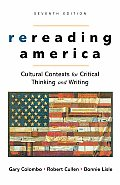 Rereading America Cultural Contexts for Critical Thinking & Writing 7th Edition