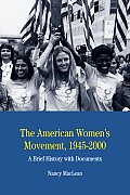 American Womens Movement 1945 2000 A Brief History with Documents