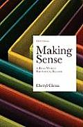 Making Sense: a Real-world Rhetorical Reader (3RD 10 Edition)