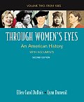 Through Women's Eyes: American History With Documents, Volume 2 (2ND 09 - Old Edition)
