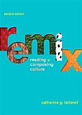 Remix: Reading and Composing Culture (2ND 10 Edition)