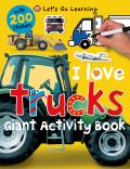 I Love Trucks Giant Activity Book (Let's Go Learning)
