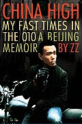 China High My Fast Times in the 010 A Beijing Memoir