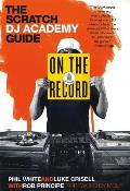 On the Record: The Scratch DJ Academy Guide Cover