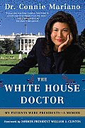 White House Doctor Behind the Scenes with the Clinton & Bush Families