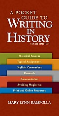 Pocket Guide To Writing in History 6th Edition