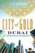 City of Gold Dubai & the Dream of Capitalism