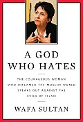 A God Who Hates: The Courageous Woman Who Inflamed the Muslim World Speaks Out Against the Evils of Islam Cover