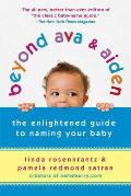 Beyond Ava & Aiden: The Enlightened Guide to Naming Your Baby Cover