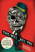 This Will Kill You: A Guide to the Ways in Which We Go Cover