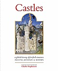 Castles A History of Fortified Structures Ancient Medieval & Modern