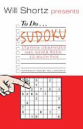 Will Shortz Presents to Do Sudoku: Staying Organized Has Never Been So Much Fun (Will Shortz Presents...)