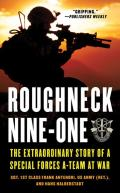 Roughneck Nine-One: The Extraordinary Story of a Special Forces A-team at War Cover
