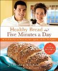 Healthy Bread in Five Minutes a Day Signed Edition Cover