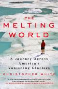The Melting World: A Journey...