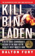 Kill Bin Laden A Delta Force Commanders Account of the Hunt for the Worlds Most Wanted Man