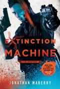 Extinction Machine A Joe Ledger Novel