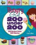 200 Under 200: 200 Recipes Under 200 Calories (Hungry Girl) Cover