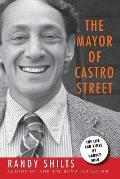 The Mayor of Castro Street: The Life and Times of Harvey Milk Cover
