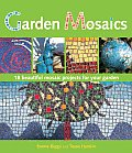 Garden Mosaics: 19 Beautiful Mosaic Projects for Your Garden Cover