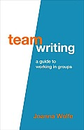 Team Writing : a Guide To Working in Groups (10 Edition)