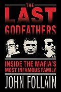 Last Godfathers Inside the Mafias Most Infamous Family