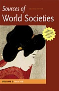 Sources of World Societies Volume 2 Since 1500