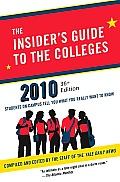 Insiders Guide to the Colleges 2010 Students on Campus Tell You What You Really Want to Know 36th Edition