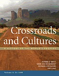 Crossroads & Cultures Volume a A History of the Worlds Peoples To 1300