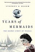 Tears of Mermaids The Secret Story of Pearls