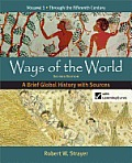 Ways of the World: Volume 1: A Brief Global History with Sources: Through the Fifteenth Century