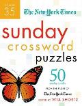 New York Times Sunday Crossword Puzzles #35: The New York Times Sunday Crossword Puzzles: 50 Sunday Puzzles from the Pages of the New York Times Cover