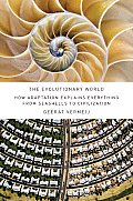 Evolutionary World How Adaptation Explains Everything from Seashells to Civilization