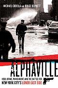 Alphaville 1988 Crime Punishment & the Battle for New York Citys Lower East Side