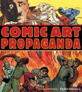 Comic Art Propaganda: A Graphic History Cover