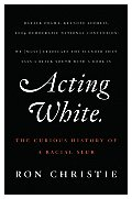 Acting White The Curious History of a Racial Slur